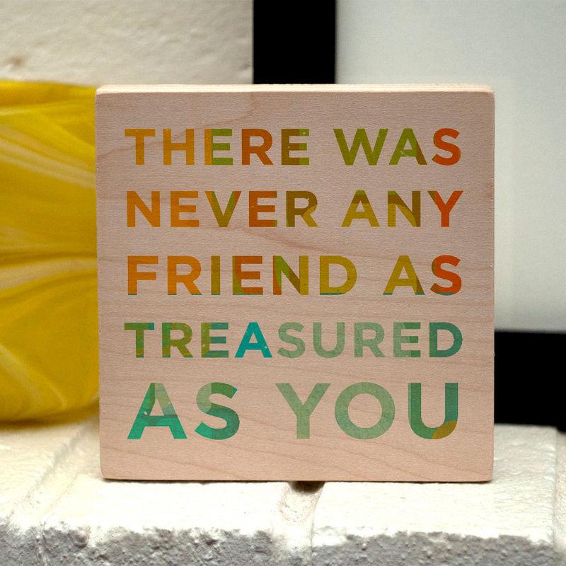 Never Any Friend As Treasured You Art Block 4 X