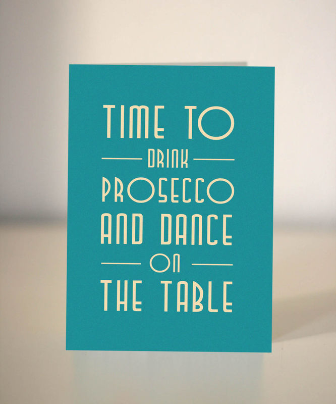 Time To Drink Prosecco And Dance On The Table 21st Birthday Card
