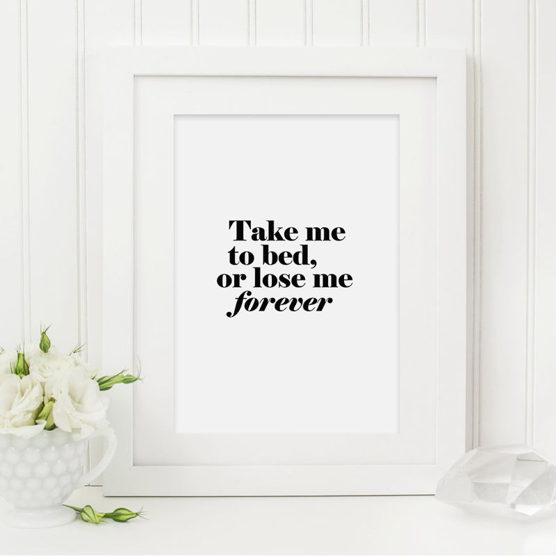 Take Me To Bed Print Bedroom Print Quote Print Movie Quote Print Print For The Bedroom Couples Print Funny Print