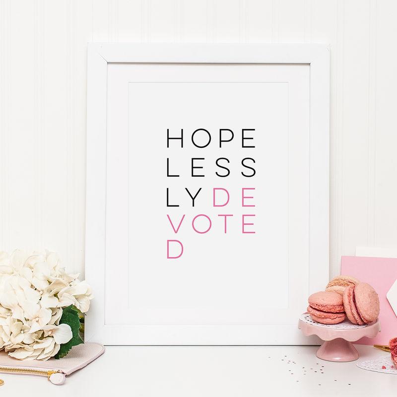 Hopelessly Devoted Valentines Print - Romantic Print - Typography Print -  Grease Lyrics
