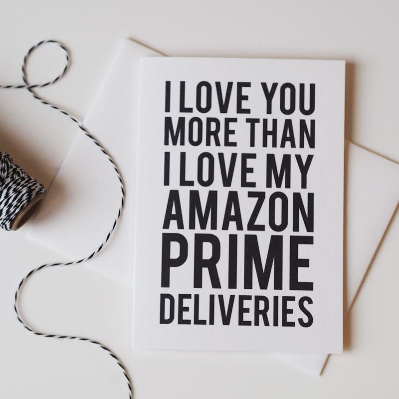 I Love You More Than Poems: Love You More Than Amazon Prime Card