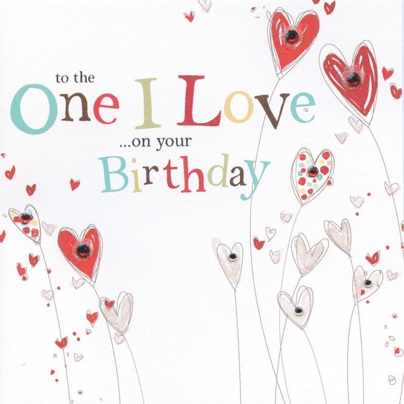 Birthday N Love Cards: To The One I Love On Your Birthday Card