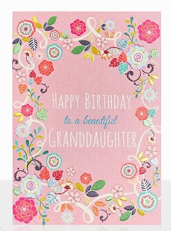 To A Beautiful Granddaughter Happy Birthday Card