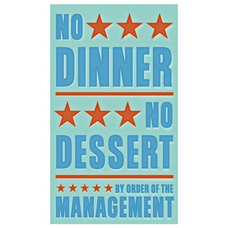 No Dinner No Dessert Print 6 In X 10 In